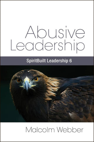 Abusive Leadership: SpiritBuilt Leadership 6 (eBook - PDF Download)
