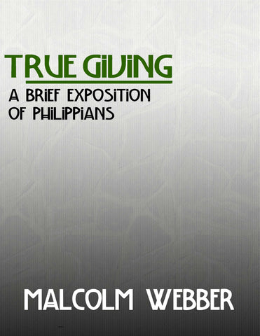 True Giving: A Brief Exposition of Philippians (eBook - PDF Download)