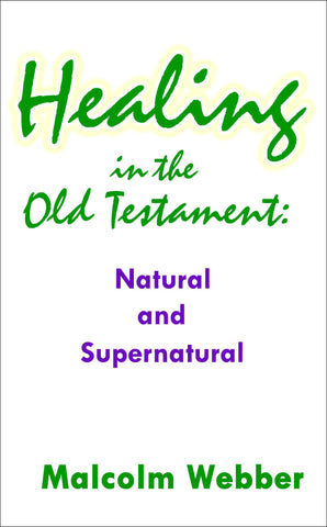 Healing in the Old Testament: Natural and Supernatural (eBook - PDF Download)