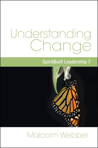 Understanding Change: SpiritBuilt Leadership 7 (eBook - PDF Download)