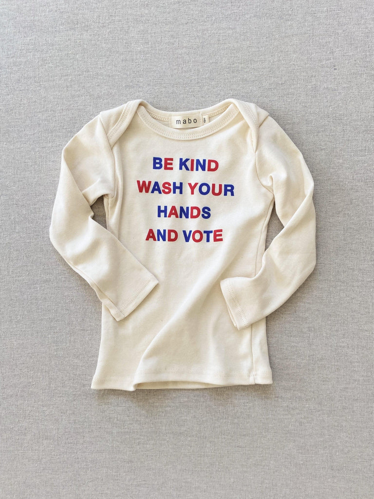 mabo Organic cotton VOTE tee - be kind, wash your hands, and vote 3m / long sleeve