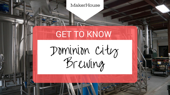 """Learning to take that scary leap of faith"", Get to Know: Dominion City Brewing"