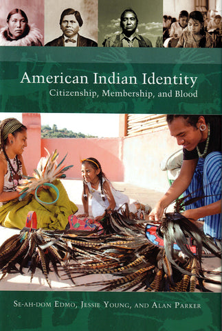 Book- American Indian Identy Citizenship, Membership, and Blood, Hardcover