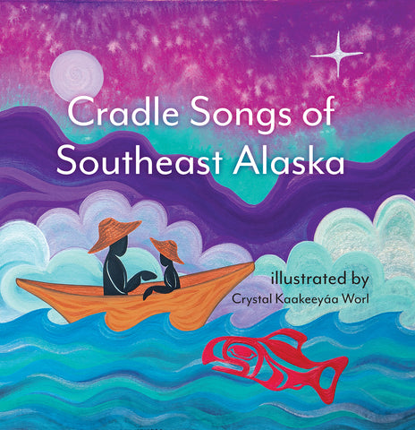 "Baby Raven Reads—""Cradle Songs of Southeast Alaska"""