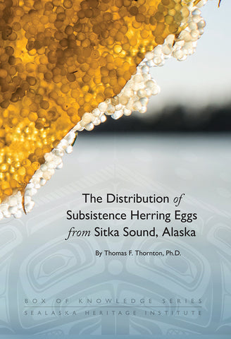 """The Distribution of Subsistence Herring Eggs from Sitka Sound, Alaska,"" Available in Color, or Black and White"