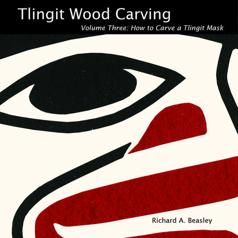 Book-  Tlingit Wood Carving: How to Carve a Mask by Richard Beasley