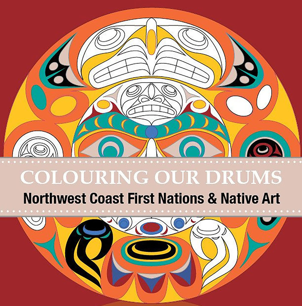 """Colouring Our Drums"" Northwest Coast Coloring Book"