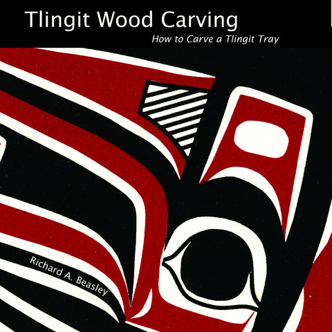 Book- Tlingit Wood Carving: How to Carve a Tlingit Tray by Richard Beasley
