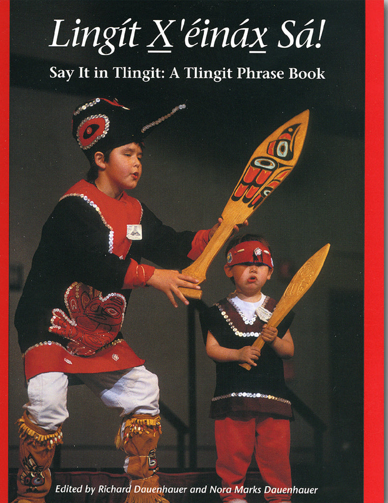 """Say it in Tlingit"" by Richard and Nora Dauenhauer"