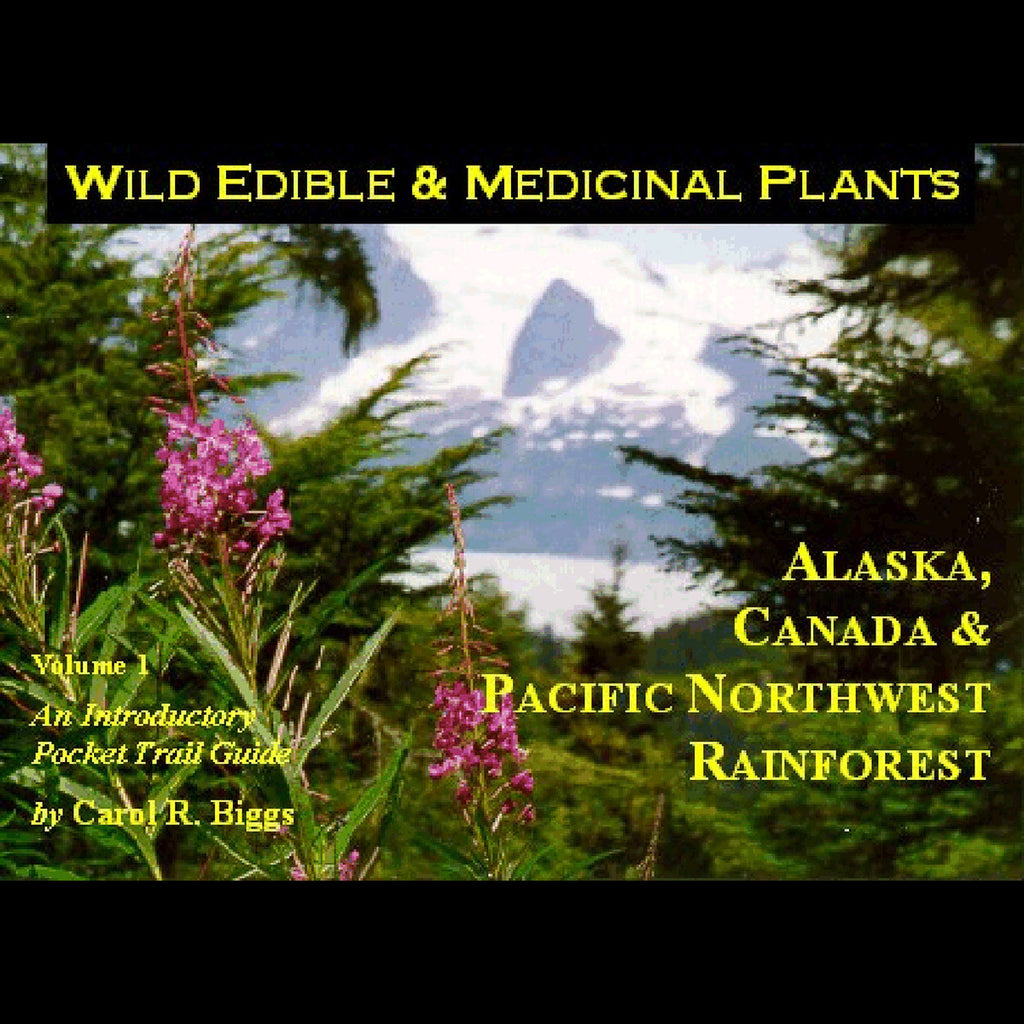 """Wild Edible & Medicinal Plants Vol. 1"" by Carol Biggs"
