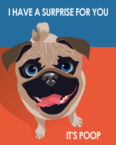 I Have a Surprise Pug - Pop Art Prints
