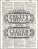 An image of a(n) I Love Pretty Things Quote Dictionary Art Print.
