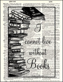 An image of a(n) I Cannot Live Without Books Dictionary Art Print.