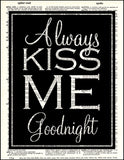 An image of a(n) Always Kiss Me Goodnight Dictionary Art Print.