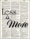 An image of a(n) Less Is More Quote Dictionary Art Print.