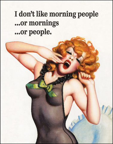 An image of a(n) I Don't Like Morning People or Mornings or People Ephemera Art Print.