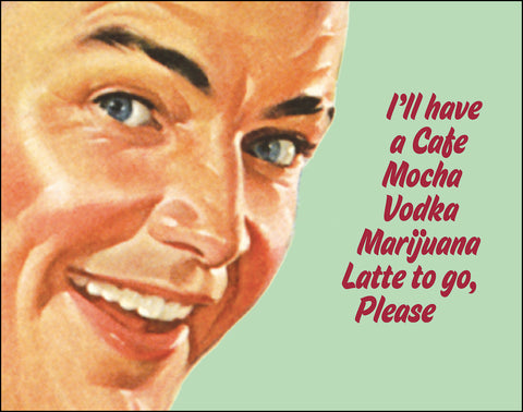 An image of a(n) Cafe Mocha Vodka Marijuana Latte To Go Ephemera Art Print.