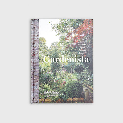Gardenista: The Definitive Guide to Stylish Outdoor Spaces