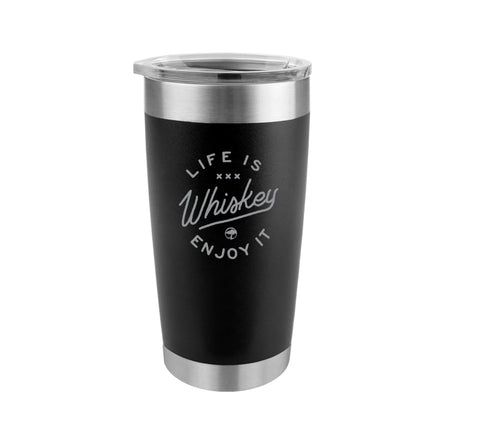 ARBOR LIFE IS WHISKEY INSULATED PINT