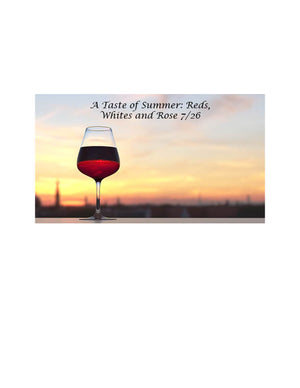 A Taste of Summer: Reds, Whites and Rose 7/26