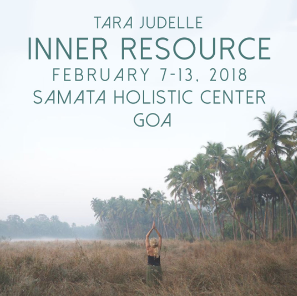 Inner Re Source Retreat with Tara Judelle GOA India February 7-13