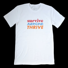 Survive  Revive  Thrive T-Shirt - UNISEX