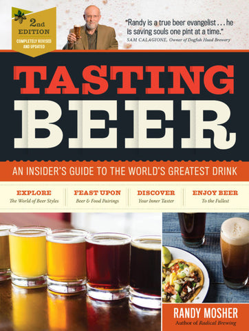 Tasting Beer: And Insider's Guide to the World's Greatest Drink