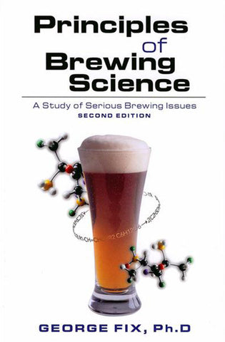 Principles of Brewing Science (George Fix)