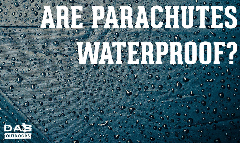 Are parachutes waterproof?