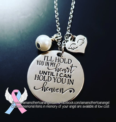 I Will Hold You In My Heart Until I Can Hold You In Heaven - Necklace