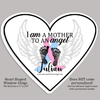 Heart Shaped Window Clings - I Am A Mother To An Angel - Approx 3""