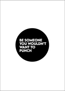 print: be someone great