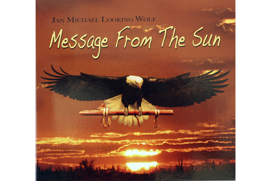 Message from the Sun by Looking Wolf
