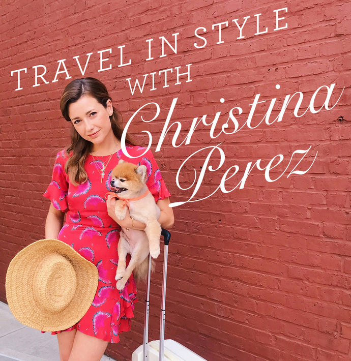 Travel In Style with Christina Perez
