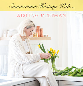 Summer Hosting with Aisling Mittman