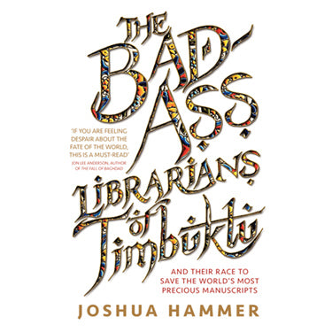 The Bad-Ass Librarians of Timbuktu by Joshua Hammer book cover