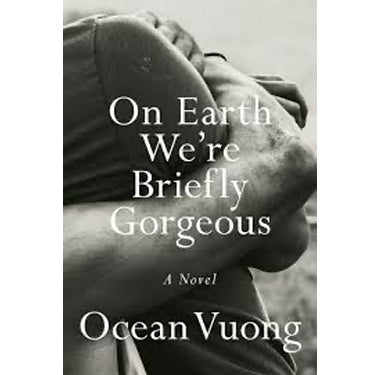 On Earth We're Briefly Gorgeous by Ocean Vuong book cover