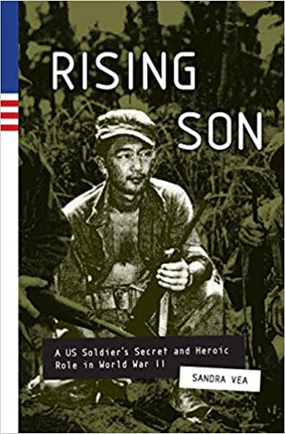 Rising Son: A US Soldier's Secret and Heroic Role in World War II