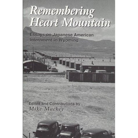 Remembering Heart Mountain-9780966155617-HMWF Store