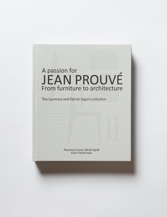 A Passion for Jean Prouvé: From Furniture to Architecture