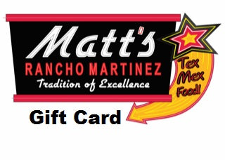Matts Tex Mex GIFT CARDS! FREE SHIPPING
