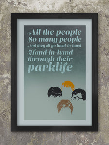 Blur Parklife poster. One of the seminal songs of the Brit Pop era. Our poster reflects the chorus and the four boys.