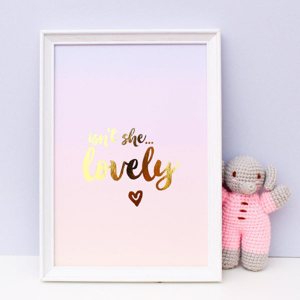 Gold Foil & Pink Ombre Isn't She Lovely Print