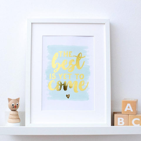 Gold Foil Print - The Best Is Yet To Come - Nina Thomas Studio