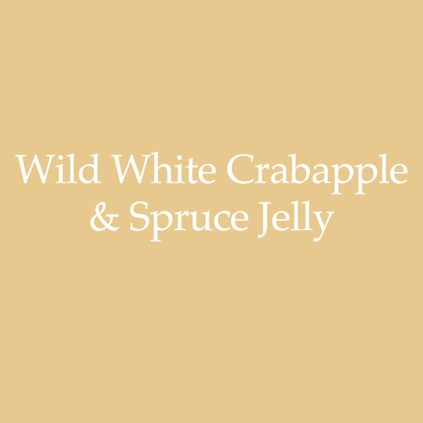 Wild White Crabapple & Spruce Jelly