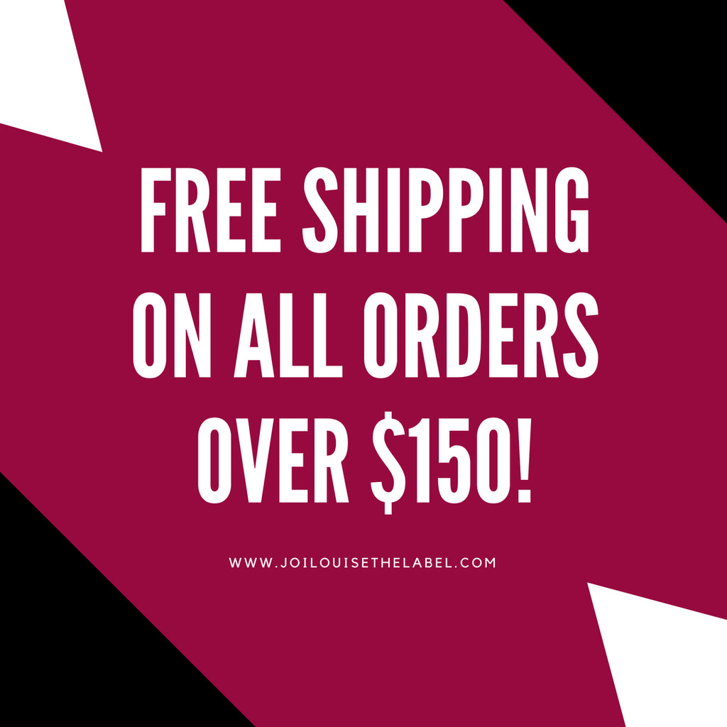 Free Shipping On All Orders $150 Or More | Joi-Louise The Label