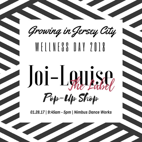 'Growing In Jersey City' Wellness Day 2018 | Joi-Louise The Label Pop-Up