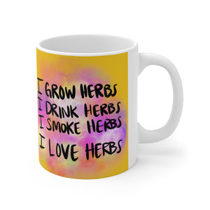 Ceramic Mug 11oz : I grow I drink I smoke I love