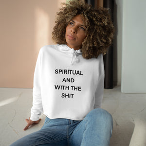 SPIRITUAL AND WITH THE SHIT Crop Hoodie