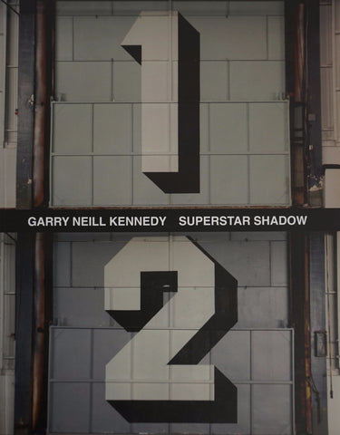 Garry Neill Kennedy: Superstar Shadow